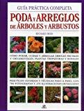 Portada de GUIA PRACTICA COMPLETA PODA Y ARREGLOS DE ARBOLES Y ARBUSTOS: COMOPODAR, CUIDAR Y ARREGLAR ÁRBOLES FRUTALES Y ORNAMENTALES, PLANTAS TREPADORAS Y ROSALES