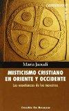 Portada de MISTICISMO CRISTIANO EN ORIENTE Y OCCIDENTE: LAS ENSEÑANZAS DE LOS MAESTROS