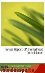 Portada de ANNUAL REPORT OF THE RAILROAD COMMISIONER