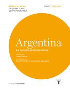 Portada de ARGENTINA. LA CONSTRUCCIÓN NACIONAL. 1830/1880 (EBOOK)