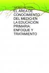 Portada de EL ÁREA DE CONOCIMIENTO DEL MEDIO EN LA EDUCACIÓN PRIMARIA: ENFOQUE Y TRATAMIENTO