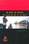 Portada de 40 DIAS EN AFRICA: UN VIAJE EN POS DE LA MAGIA