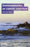 Portada de CONTEMPLACIÓN: UN CAMINO ESPIRITUAL (ESPIRITUALIDAD)