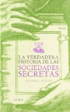 Portada de LA VERDADERA HISTORIA DE LAS SOCIEDADES SECRETAS