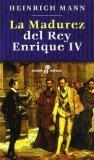 Portada de LA MADUREZ DEL REY ENRIQUE IV