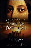 Portada de INES DE PORTUGAL: REINAR DESPUES DE MORIR