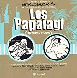 Portada de LOS PAPALAGI : EL PRIMER ANTIGLOBALIZACION E N LA HISTORIA DE LA HUMANIDAD