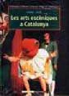 Portada de LES ARTS ESCENIQUES A CATALUNYA