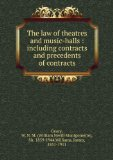Portada de THE LAW OF THEATRES AND MUSIC-HALLS : INCLUDING CONTRACTS AND PRECEDENTS OF CONTRACTS (1885)