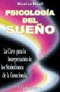 Portada de PSICOLOGIA DEL SUEÑO: LA CLAVE PARA LA INTERPRETACION DE LOS SIMBOLISMOS DE LA CONSCIENCIA