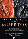 Portada de EL LIBRO TIBETANO DE LOS MUERTOS: UN HITO QUE HACE ACCESIBLE ESTAEXTRAORDINARIA REVELACION A LAS MENTES MODERNAS