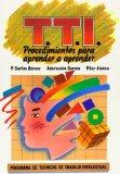 Portada de PROGRAMA DE TECNICAS DE TRABAJO INTELECTUAL TTI: MANUAL PARA EL PROFESOR