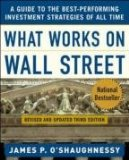 Portada de WHAT WORKS ON WALL STREET: A GUIDE TO THE BEST-PERFORMING INVESTMENT STRATEGIES OF ALL TIME