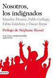 Portada de NOSOTROS, LOS INDIGNADOS: LAS VOCES COMPROMETIDAS DEL 15-M
