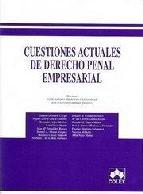 Portada de CUESTIONES ACTUALES DE DERECHO PENAL EMPRESARIAL