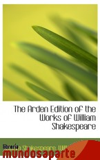 Portada de THE ARDEN EDITION OF THE WORKS OF WILLIAM SHAKESPEARE
