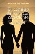 Portada de EL CAMINO DEL CORAZON CONSCIENTE: UNA NUEVA VISION DEL AMOR Y EL COMPROMISO