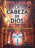 Portada de LA CABEZA DE DIOS: TESORO OCULTO DE LOS TEMPLARIOS