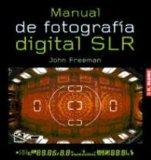 Portada de MANUAL DE FOTOGRAFIA DIGITAL S.L.R