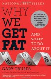 Portada de WHY WE GET FAT: AND WHAT TO DO ABOUT IT