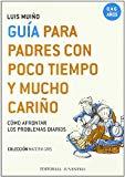 Portada de GUIA PARA PADRES CON POCO TIEMPO Y MUCHO CARIÑO