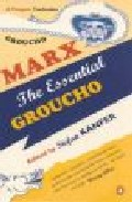 Portada de THE ESSENTIAL GROUCHO: WRITINGS BY, FOR AND ABOUT GROUCHO MARX