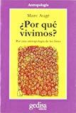 Portada de ¿POR QUE VIVIMOS?: POR UNA ANTROPOLOGIA DE LOS FINES