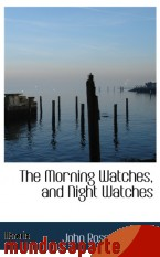 Portada de THE MORNING WATCHES, AND NIGHT WATCHES