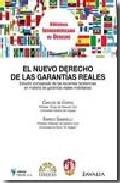 Portada de NUEVO DERECHO DE LAS GARANTIAS REALES: ESTUDIO COMPARADO DE LAS RECIENTES TENDENCIAS EN MATERIA DE GARANTIAS REALES MOBILIARIAS