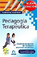 Portada de CUERPO DE MAESTROS. PEDAGOGIA TERAPEUTICA. MODELOS RESUELTOS DE PRUEBAS Y EXAMENES PRACTICOS
