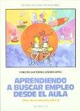 Portada de APRENDIENDO A BUSCAR EMPLEO DESDE EL AULA. MATERIALES PARA EDUCADORES: TALLER DE ORIENTACION LABORAL