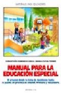 Portada de MANUAL PARA LA EDUCACION ESPECIAL. EL PROCESO DESDE LA TOMA DE DECISIONES HASTA LA PUESTA EN PRACTICA EN INFANTIL, PRIMARIA Y SECUNDARIA
