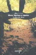 Portada de AHORA, LAGRIMAS Y ZAPATOS: ANTOLOGIA 1971-2009
