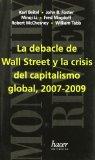 Portada de LA DEBACLE DE WALL STREET Y LA CRISIS DEL CAPITALISMO GLOBAL, 2007-2009