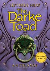 Portada de SEPTIMUS HEAP: THE DARKE TOAD