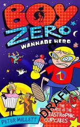 Portada de BOY ZERO WANNABE HERO: THE CURSE OF THE CATASTROPHIC CUPCAKES - EBOOK