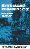 Portada de HENRY A. WALLACE'S IRRIGATION FRONTIER: ON THE TRAIL OF THE CORN BELT FARMER, 1909