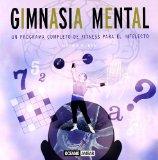 Portada de GIMNASIA MENTAL: UN PROGRAMA COMPLETO DE FITNESS PARA EL INTELECTO