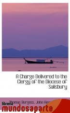 Portada de A CHARGE DELIVERED TO THE CLERGY OF THE DIOCESE OF SALISBURY