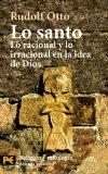 Portada de LO SANTO: LO RACIONAL Y LO IRRACIONAL EN LA IDEA DE DIOS