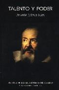 Portada de TALENTO Y PODER: HISTORIA DE LAS RELACIONES ENTRE GALILEO Y LA IGLESIA CATOLICA