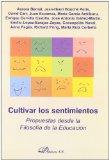 Portada de CULTIVAR LOS SENTIMIENTOS: PROPUESTAS DESDE LA FILOSOFIA DE LA EDUCACION