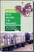 Portada de DE LOS DESECHOS A LAS MERCANCIAS: UNA ETNOGRAFIA DE LOS CARTONEROS
