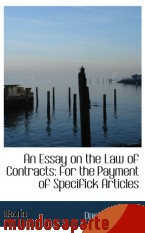 Portada de AN ESSAY ON THE LAW OF CONTRACTS: FOR THE PAYMENT OF SPECIFICK ARTICLES