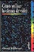 Portada de COMO UTILIZAR LA CAMARA DE VIDEO