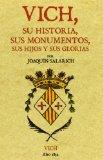 Portada de VICH: SU HISTORIA, SUS MONUMENTOS, SUS HIJOS Y SUS GLORIAS
