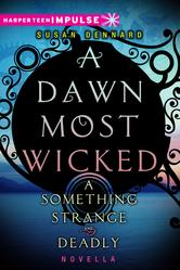 Portada de A DAWN MOST WICKED: A SOMETHING STRANGE AND DEADLY NOVELLA