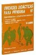 Portada de UNIDADES DIDACTICAS PARA PRIMARIA III, HABILIDADES Y DESTREZAS BASICAS: PASAME EL BALON; INDIACAS, PLANCHAS, RAQUETAS, BATES; JUGAMOS CON EL STICK