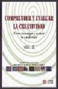 Portada de COMPRENDER Y EVALUAR LA CREATIVIDAD: COMO INVESTIGAR Y EVALUAR LACREATIVIDAD