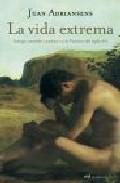 Portada de LA VIDA EXTREMA: INTRIGA, MUERTE Y PASION EN LA VENECIA DEL SIGLOXVI